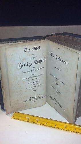 Die Bibel, oder die ganze heilige Schrift des Alten und Neuen Testaments Nach D. Martin Luthers ...