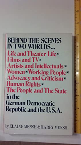 Behind the Scenes in Two Worlds - Life and Theater Life, Films and TV, Artists and Intellectuals, ...