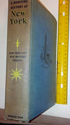 The Maritime History of New York (First Edition): Compiled by Writers in the WPA; Introduction by ...