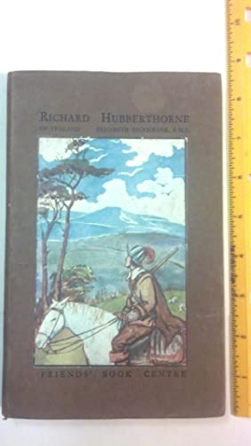 RICHARD HUBBERTHORNE OF YEALAND, YEOMAN, SOLDIER, QUAKER, 1628-1662: Brockbank, Elisabeth