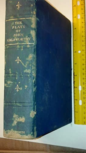 Plays of John Galsworthy: Galsworthy, John