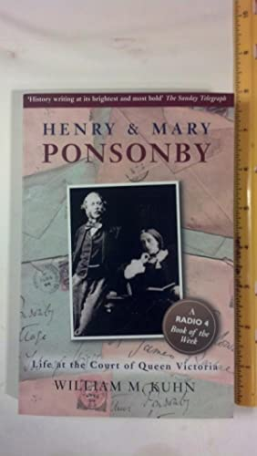 Henry and Mary Ponsonby: Life at the: Kuhn, William