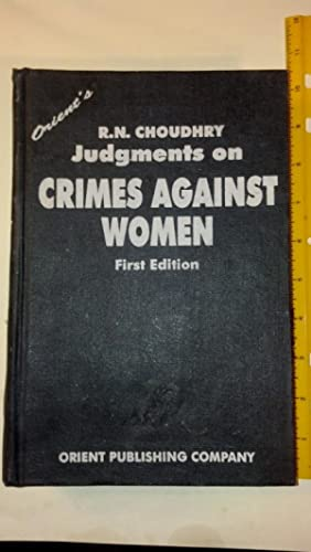 Judgments On Crimes Against Women: Choudhry, R. N