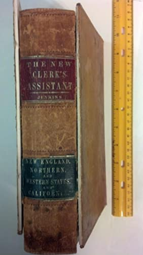 The New Clerk's Assistant, or Book of Practical Forms: Jenkins, John S.