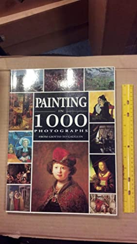Painting in 1000 Photographs from Giotto to Gauguin: Guillou, Jean-Francois; Jones, Rober --Trans