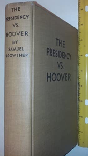 The Presidency vs. Hoover: Crowther, Samuel