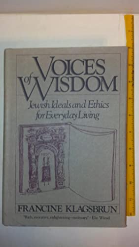 Voices of Wisdom: Jewish Wisdom and Ethics: Klagsbrun, Francine