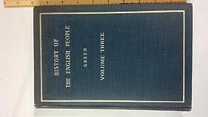 A Short History of the English People Volume III: Green, John Richard