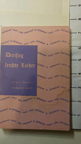 Germany Past and Present. Dreissig leichte Lieder. Edited for Beginners: Gaede, Wilhelm R.