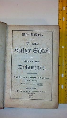 Die Bibel, Oder Die Ganze Heilige Schrift Des Alten Und Neuen Testaments. Nach Dr. Martin Luther&...