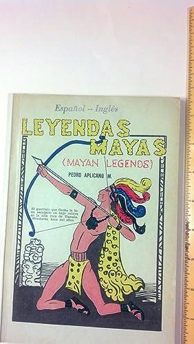 Leyendas Mayas (Mayan Legends) - Bilingual Spanish/English: Aplicano, Pedro