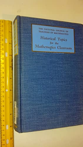 Historical Topics for the Mathematics Classroom Thirty-First Yearbook