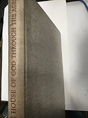 The House Of God Through the Ages, a Panorama Of Christian Architecture, Volume Two From The Gothic...
