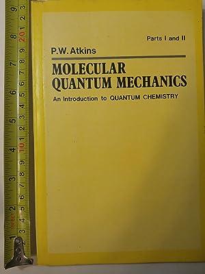 Molecular Quantum Mechanics: v.1: An Introduction to: Atkins, Peter W.