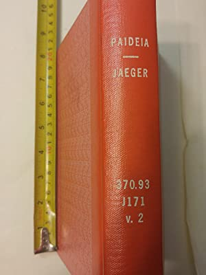 Paideia: The Ideals of the Greek Culture. Trans. By Gilbert Highet. Vollume II (2): In Search of ...