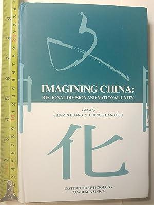 Imagining China Regional Division and National Unity: Shu-Min Huang; Cheng-Kuang Hsu