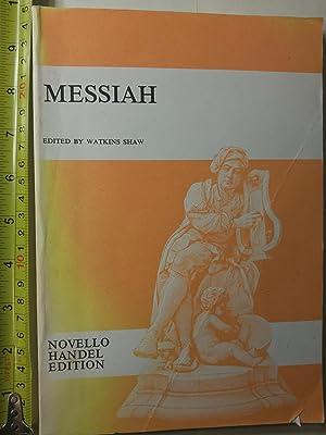 Messiah: A Sacred Oratorio for Soprano, Alto,: Handel, George Frideric;