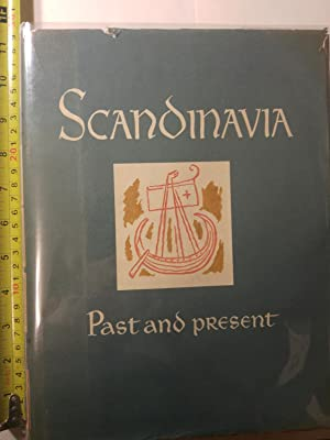 Scandinavia Past And Present. VOLUME 1: From the Viking Age To Absolute Monarchy: Jorgen Et Al (...