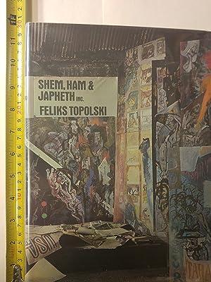 Shem, Ham and Japheth Inc: The American crucible,: Topolski, Feliks