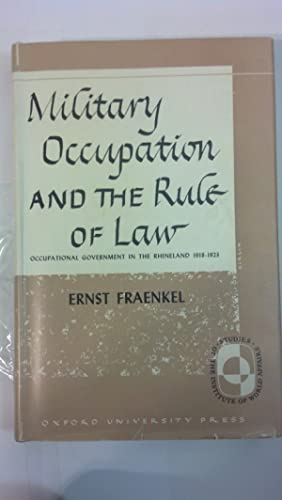 Military occupation and the rule of law;: Occupation government in the Rhineland, 1918-1923 (...