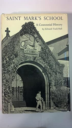 Saint Mark's School: A Centennial History: Hall, Edward Tuck