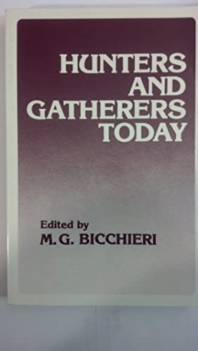 Hunters and Gatherers Today: A Socioeconomic Study: BIcchieri, M. G.