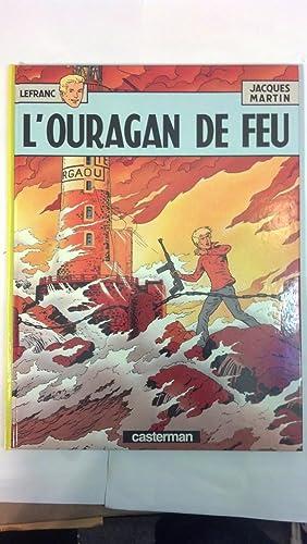 Lefranc, tome 4 : L'ouragan de feu: Martin, Jacques