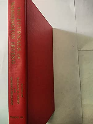 The Journals of Washington Irving (Hitherto Unpublished) Volume III Spain, Tour through the West,...
