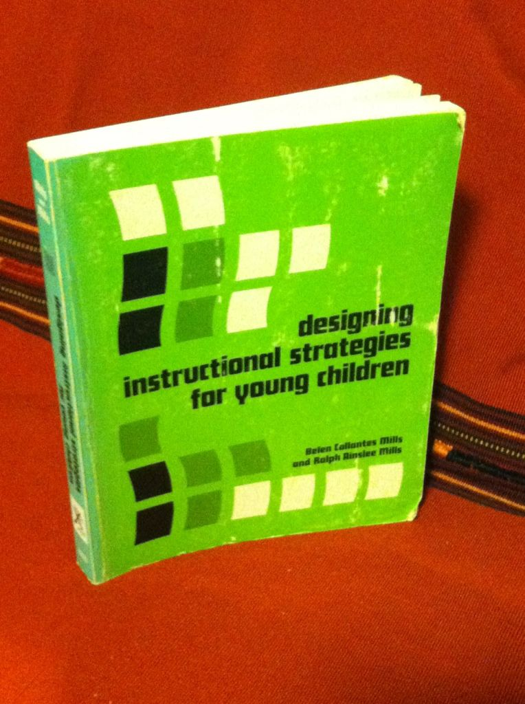 Designing Instructional Strategies For Young Children By Mills
