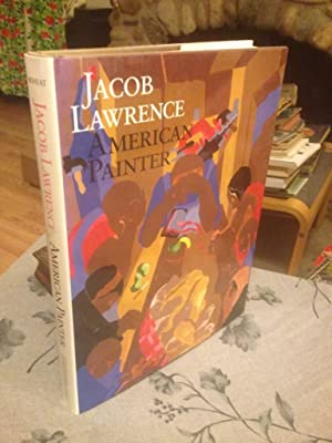 Jacob Lawrence: American Painter: Wheat, Ellen Harkins; Lawrence, Jacob; Hills, Patricia; Seattle ...