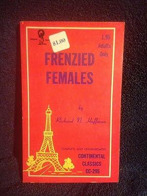 Frenzied Females Continental Classics Erotica Book CC-295: Hoffman, Richard N.
