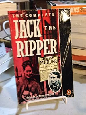 The Complete Jack the Ripper: Rumbelow, Donald