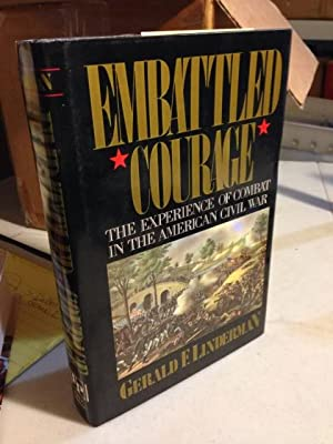 Embattled Courage, The Experience of Combat in the American Civil War