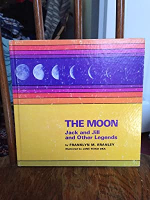 The moon: Jack and Jill and other: Branley, Franklyn Mansfield