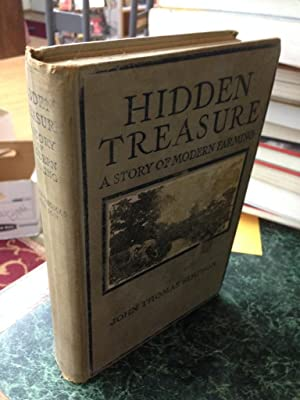 Hidden Treasure; a Story of Modern Farming; the Story of a Chore Boy Who Made the Old Farm Pay