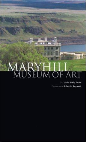 Maryhill Museum of Art: Tesner, Linda Brady; Reynolds, Robert M.