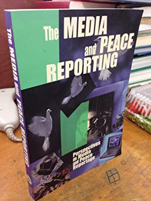 The Media and Peace Reporting ( Perspectives on Media and Peace Reportage): Yan, Manuel T