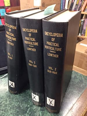The Encyclopedia of Practical Horticulture; Reference System of Commercial Horticulture (3 Volume...