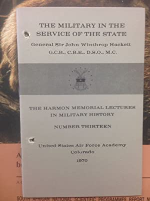 The military in the service of the State (The Harmon memorial lectures in military history, 13)