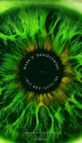 Only Revolutions: A Novel: Danielewski, Mark Z.