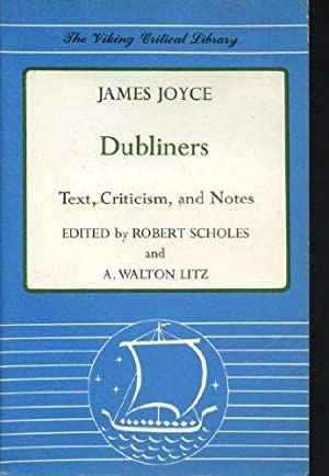 Dubliners: Text, Criticism, and Notes: Joyce, James