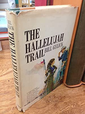 The Hallelujah Trail.: Gulick, Bill