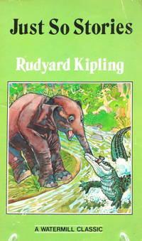 Just So Stories (Watermill Classic): Kipling, Rudyard