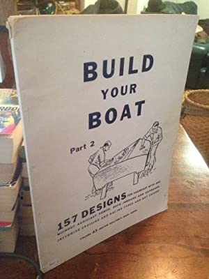 BUILD YOUR BOAT Part 2 (Two) 157 Designs for Sailboats with and without Auxiliary Power, both ...