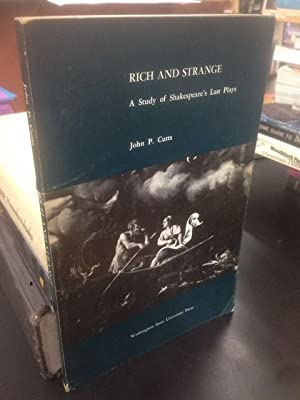 Rich and strange;: A study of Shakespeare's last plays: Cutts, John P