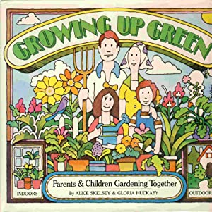 Growing Up Green; Children and Parents Gardening Together