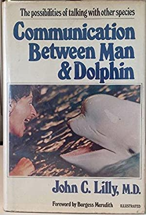 Communication between man and dolphin: The possibilities of talking with other species