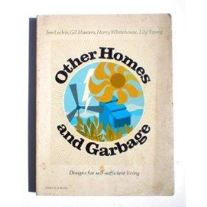 Other homes and garbage: Designs for self-sufficient living
