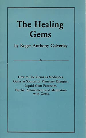 The Healing Gems [How to Use Gems: Calverley, Roger Anthony