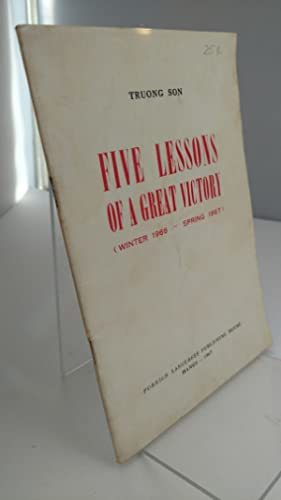 Five Lessons of a Great Victory (Winter 1966-Spring 1967).